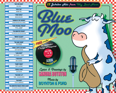 Blue Moo: Deluxe Illustrated Songbook; 17 Jukebox Hits from Way Back Never - Boynton, Sandra, and Ford, Michael