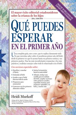Que Puedes Esperar En El Primer Ano - Murkoff, Heidi, and Mazel, Sharon, and Widome, Mark D (Prologue by)