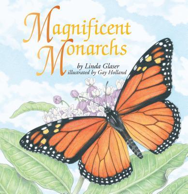 Magnificent Monarchs - Glaser, Linda