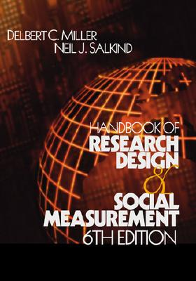 Handbook of Research Design and Social Measurement - Miller, Delbert Charles, and Salkind, Nell J, and Salkind, Neil J (Editor)