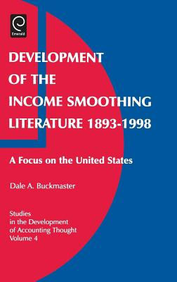 Development of the Income Smoothing Literature 1893-1998: A Focus on the United States - Buckmaster, Dale, and Previts, Gary (Editor)