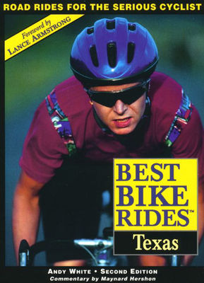 Best Bike Rides in Texas, 2nd - White, Andy, psy, and White, Andrew, Professor