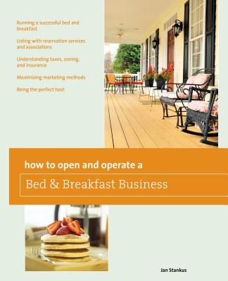 How to Open and Operate a Bed & Breakfast - Stankus, Jan