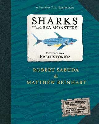 Encyclopedia Prehistorica Sharks and Other Sea Monsters: The Definitive Pop-Up - Sabuda, Robert (Illustrator), and Reinhart, Matthew (Illustrator)