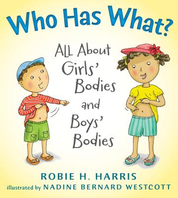 Who Has What?: All about Girls' Bodies and Boys' Bodies - Harris, Robie H