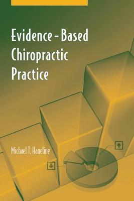 Evidence-Based Chiropractic Practice - Haneline, Michael T