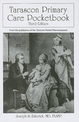 Tarascon Primary Care Pocketbook - Esherick, Joseph S