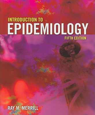 Introduction to Epidemiology - Merrill, Ray M