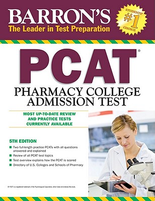 Barron's PCAT: Pharmacy College Admission Test - Chisholm-Burns, Marie A, and Wolfgang, Alan, PhD, and Carpenter, Suzanne