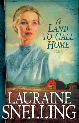 A Land to Call Home - Snelling, Lauraine