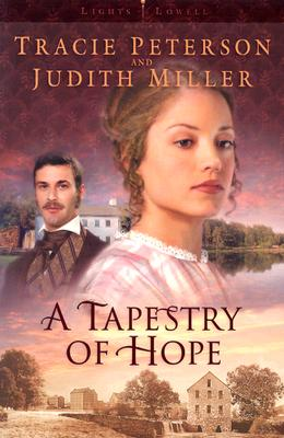 A Tapestry of Hope - Peterson, Tracie, and Miller, Judith