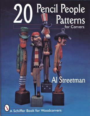 20 Pencil People Patterns for Carvers - Streetman, Al