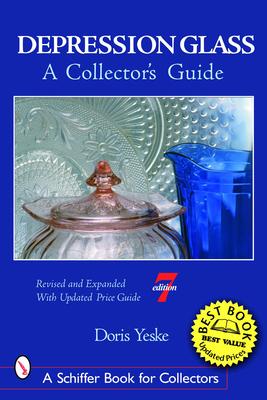Depression Glass: A Collector's Guide - Yeske, Doris