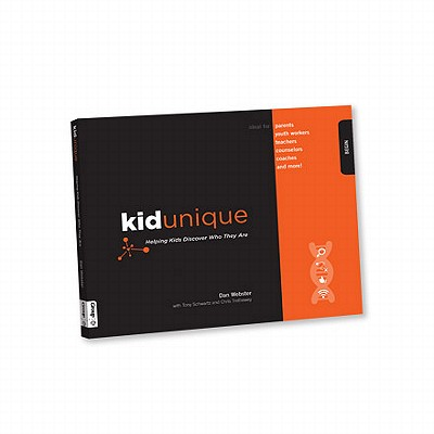 Kidunique: Helping Kids Discover Who They Are - Webster, Dan, and Schwartz, Tony, and Trethewey, Chris