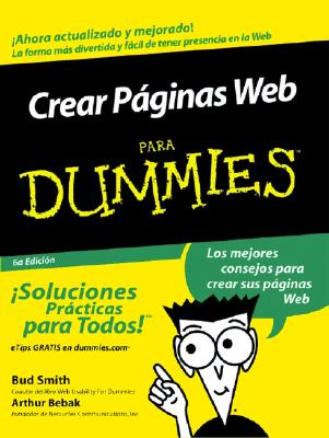 Crear Paginas Web Para Dummies - Smith, Bud, and Bebak, Arthur, and Tennant, Rich (Illustrator)