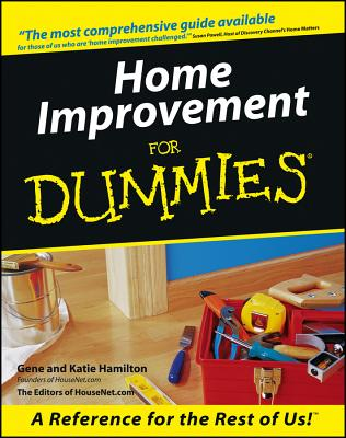 Home Improvement for Dummies. - Hamilton, Gene, and Hamilton, Katie, and Housenet, Anc Editors (Editor)