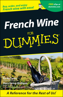 French Wine for Dummies - McCarthy, Ed, and Ewing-Mulligan, Mary, and McCarthy