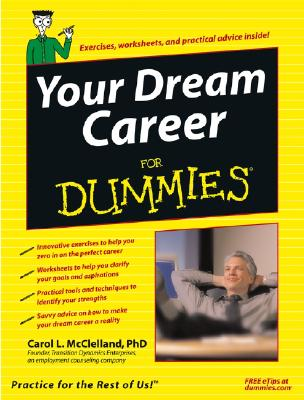 Your Dream Career for Dummies - McClelland, Carol L, and Bolles, Richard Nelson (Foreword by)