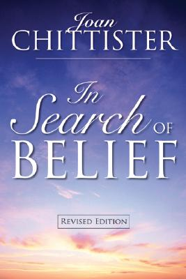 In Search of Belief - Chittister, Joan, Sister, Osb, and Roberts, Tom (Foreword by)