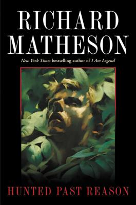 Hunted Past Reason - Matheson, Richard