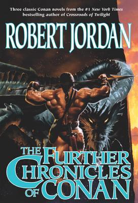 The Further Chronicles of Conan: Conan the Magnificent/Conan the Triumphant/Conan the Victorious - Jordan, Robert