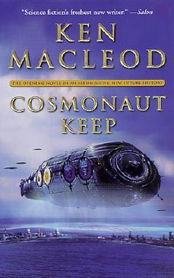 Cosmonaut Keep - MacLeod, Ken