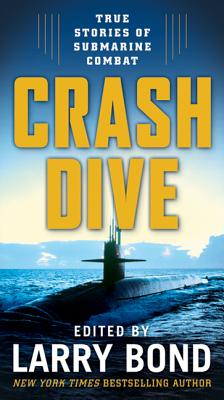 Crash Dive - Bond, Larry (Editor)