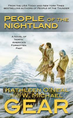 People of the Nightland - Gear, W Michael, and Gear, Kathleen O'Neal