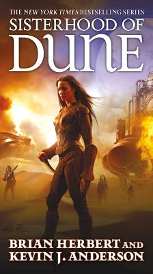 Sisterhood of Dune - Herbert, Brian, and Anderson, Kevin J