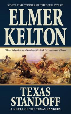Texas Standoff: A Novel of the Texas Rangers - Kelton, Elmer