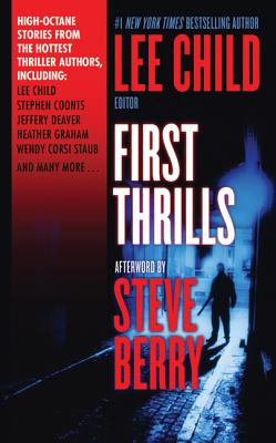 First Thrills: High-Octane Stories from the Hottest Thriller Authors - Child, Lee (Editor)