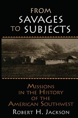 From Savages to Subjects - Jackson, Robert H, and Levine, Robert M (Foreword by)