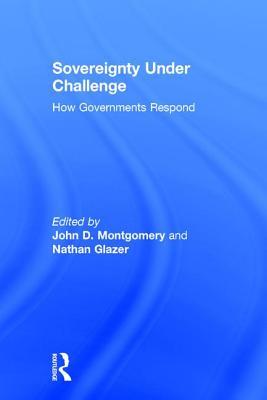 Sovereignty Under Challenge - Montgomery, John D (Editor), and Glazer, Nathan (Editor)