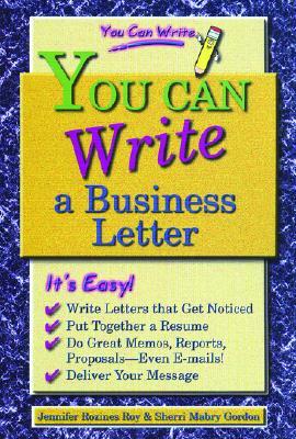 You Can Write a Business Letter - Roy, Jennifer Rozines, and Gordon, Sherri Mabry