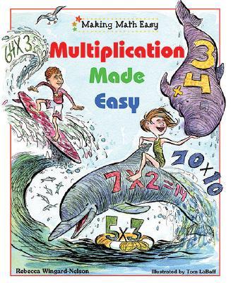 Multiplication Made Easy - Wingard-Nelson, Rebecca, and LaBaff, Tom (Illustrator)