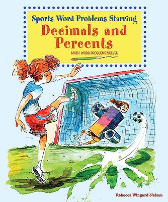 Sports Word Problems Starring Decimals and Percents - Wingard-Nelson, Rebecca