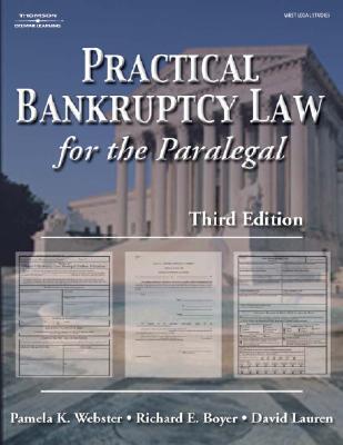 Practical Bankruptcy Law for Paralegals - Webster, Pamela K, and Boyer, Richard E, J.D., and Lauren, David, M.Ed., J.D.