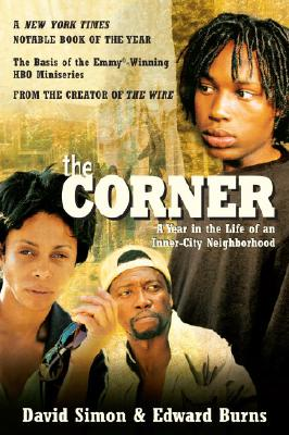 The Corner: A Year in the Life of an Inner-City Neighborhood - Simon, David, and Burns, Edward