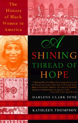 A Shining Thread of Hope - Hine, Darlene Clark, and Thompson, Hine, and Thompson, Kathleen