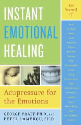 Instant Emotional Healing: Acupressure for the Emotions - Lambrou, Peter T, and Pratt, George
