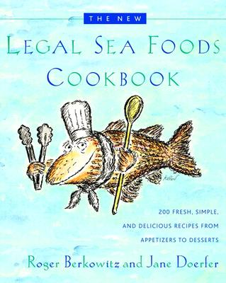 The New Legal Sea Foods Cookbook - Berkowitz, Roger, and Doerfer, Jane, and Koren, Edward