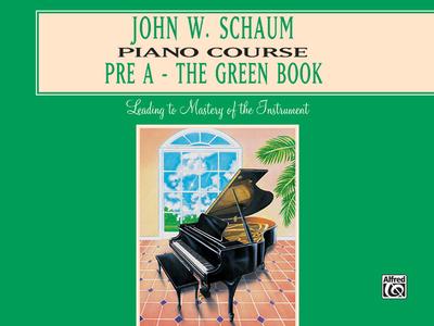 John W. Schaum Piano Course: Pre-A -- The Green Book - Schaum, John W, and Warner Bros Publications (Creator)
