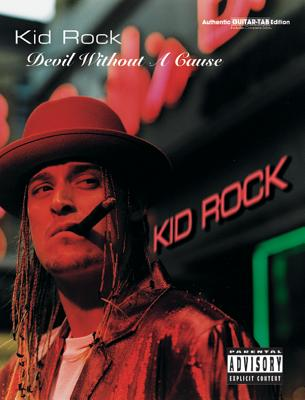 Kid Rock -- Devil Without a Cause: Authentic Guitar Tab - Rock, Kid, and Kid, Rock, and Kid Rock