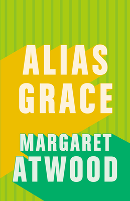 Alias Grace - Atwood, Margaret