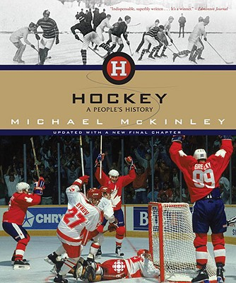 Hockey: A People's History - McKinley, Michael