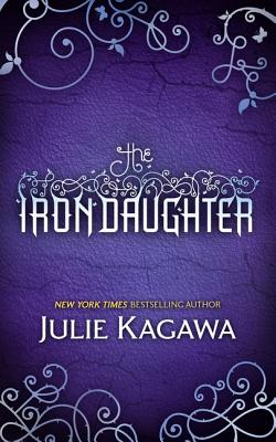 The Iron Daughter - Kagawa, Julie