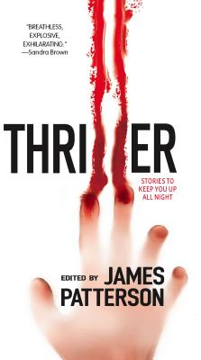 Thriller: Stories to Keep You Up All Night - Patterson, James (Editor)