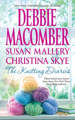 The Knitting Diaries: The Twenty-First Wish\Coming Unraveled\Return to Summer Island - Macomber, Debbie, and Mallery, Susan, and Skye, Christina