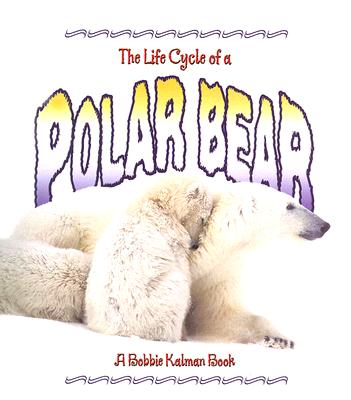 Polar Bear - Sjonger, Rebecca, and Kalman, Bobbie