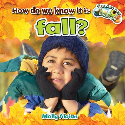 How Do We Know It Is Fall? - Aloian, Molly